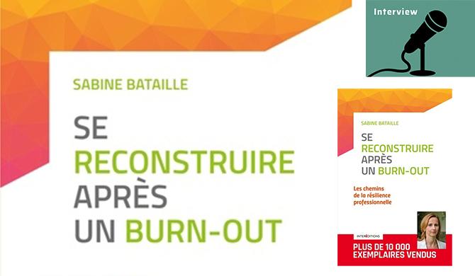 « Se reconstruire après unburnout» interview de Sabine Bataille