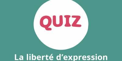 QUIZ : Testez vos connaissances sur la liberté d'expression